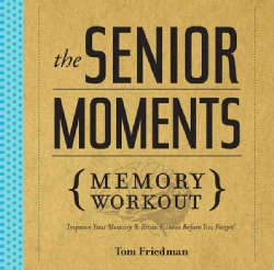 The Senior Moments {Memory Workout}: Improve Your Memory & Brain Fitness Before You Forget! (Paperback)