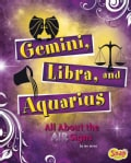 Gemini, Libra, and Aquarius: All About the AIR Signs (Hardcover)