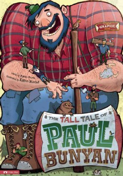 The Tall Tale of Paul Bunyan: The Graphic Novel (Hardcover)