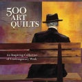500 Art Quilts: An Inspiring Collection of Contemporary Work (Paperback)