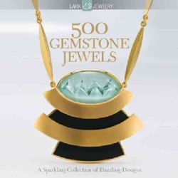 500 Gemstone Jewels: A Sparkling Collection of Dazzling Designs (Paperback)
