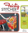 The Feisty Stitcher: Sewing Projects With Attitude (Paperback)