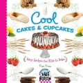Cool Cakes & Cupcakes: Easy Recipes for Kids to Bake (Hardcover)
