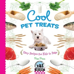 Cool Pet Treats: Easy Recipes for Kids to Bake (Hardcover)