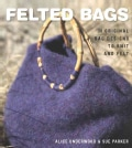 Felted Bags: 30 Original Bag Designs to Knit and Felt (Paperback)