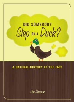 Did Somebody Step on a Duck?: A Natural History of the Fart (Paperback)