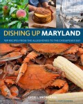 Dishing Up Maryland: 150 Recipes from the Alleghenies to the Chesapeake Bay (Paperback)