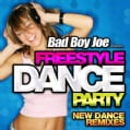 Bad Boy Joe - Freestyle Dance Party