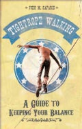 Tightrope Walking: A Guide to Keeping Your Balance (Paperback)