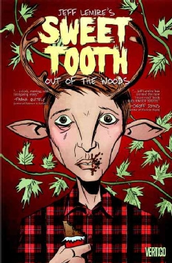 Sweet Tooth 1: Out of the Deep Woods (Paperback)