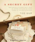 A Secret Gift: How One Man's Kindness-And a Trove of Letters-Revealed the Hidden History of the Great Depression (CD-Audio)