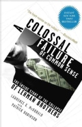 A Colossal Failure of Common Sense: The Inside Story of the Collapse of Lehman Brothers (Paperback)