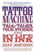 Tattoo Machine: Tall Tales, True Stories, and My Life in Ink (Paperback)