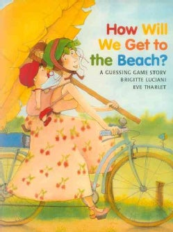 How Will We Get to the Beach? (Paperback)