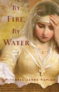 By Fire, By Water: A Novel (Paperback)