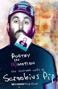 Poetry in (E)motion: The Illustrated Words of Scroobius Pip (Hardcover)