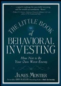 The Little Book of Behavioral Investing: How Not to Be Your Own Worst Enemy (Hardcover)