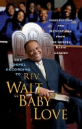 "The Gospel According to Rev. Walt ""Baby"" Love: Inspirations and Meditations from the Gospel Radio (Paperback)"