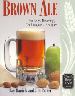 Brown Ale: History, Brewing Techniques, Recipes (Paperback)