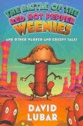 The Battle of the Red Hot Pepper Weenies and Other Warped and Creepy Tales (Paperback)