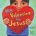 My Valentine for Jesus (Board book)