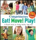 Eat! Move! Play!: A Parent's Guide for Raising Healthy, Happy Kids (Paperback)