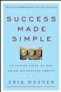 Success Made Simple: An Inside Look at Why Amish Businesses Thrive (Hardcover)