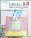 Ready, Set, Go! Baby Necessities to Sew (Paperback)