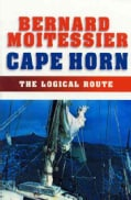 Cape Horn: The Logical Route ; 14,216 Miles Without Port of Call (Paperback)