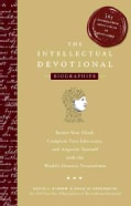 The Intellectual Devotional Biographies: Revive Your Mind, Complete Your Education, and Acquaint Yourself With th... (Hardcover)
