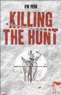 Killing the Hunt (Paperback)