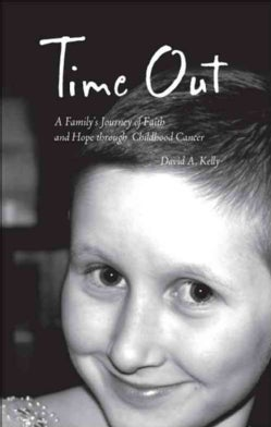 Time Out: A Family's Journey of Faith and Hope Through Childhood Cancer (Paperback)