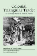 Colonial Triangular Trade: An Economy Based on Human Misery (Paperback)