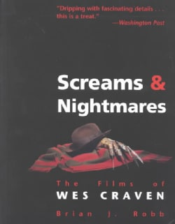 Screams & Nightmares: The Films of Wes Craven (Paperback)