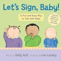 Let's Sign, Baby!: A Fun and Easy Way to Talk With Baby (Board book)