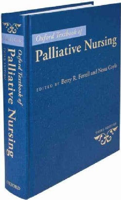 Oxford Textbook of Palliative Nursing (Hardcover)