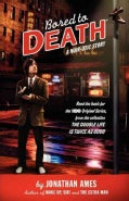 Bored to Death: A Noir-otic Story (Paperback)