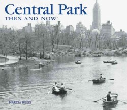 Central Park Then and Now (Hardcover)