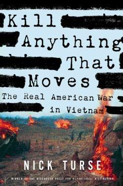 Kill Anything That Moves: The Real American War in Vietnam (Hardcover)