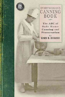Everywoman's Canning Book: The a B C of Safe Home Canning and Preserving (Paperback)