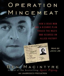 Operation Mincemeat: How a Dead Man and a Bizarre Plan Fooled the Nazis and Assured an Allied Victory (CD-Audio)