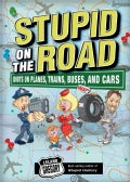 Stupid on the Road: Idiots on Planes, Trains, Buses, and Cars (Paperback)