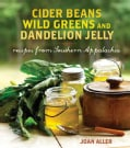 Cider Beans, Wild Greens, and Dandelion Jelly: Recipes from Southern Appalachia (Hardcover)