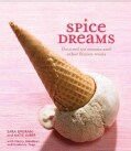 Spice Dreams: Flavored Ice Creams and Other Frozen Treats (Hardcover)