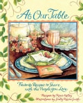 At Our Table: Favorite Recipes to Share With the People You Love (Hardcover)