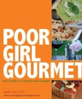 Poor Girl Gourmet: Eat in Style on a Bare-Bones Budget (Paperback)