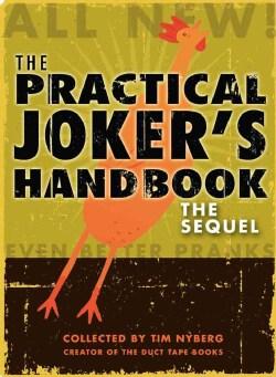 The Practical Joker's Handbook: The Sequel (Paperback)