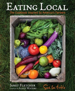 Eating Local: The Cookbook Inspired by America's Farmers (Hardcover)