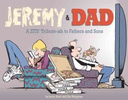 Jeremy & Dad: A ZITS Tribute-ish to Fathers and Sons (Paperback)