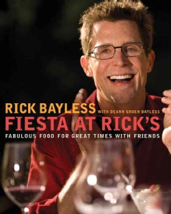 Fiesta at Rick's: Fabulous Food for Great Times With Friends (Hardcover)